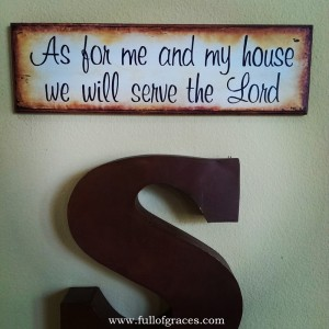 We put this in the living room, along with the S, which is our family initial. We are proud to be children of God.
